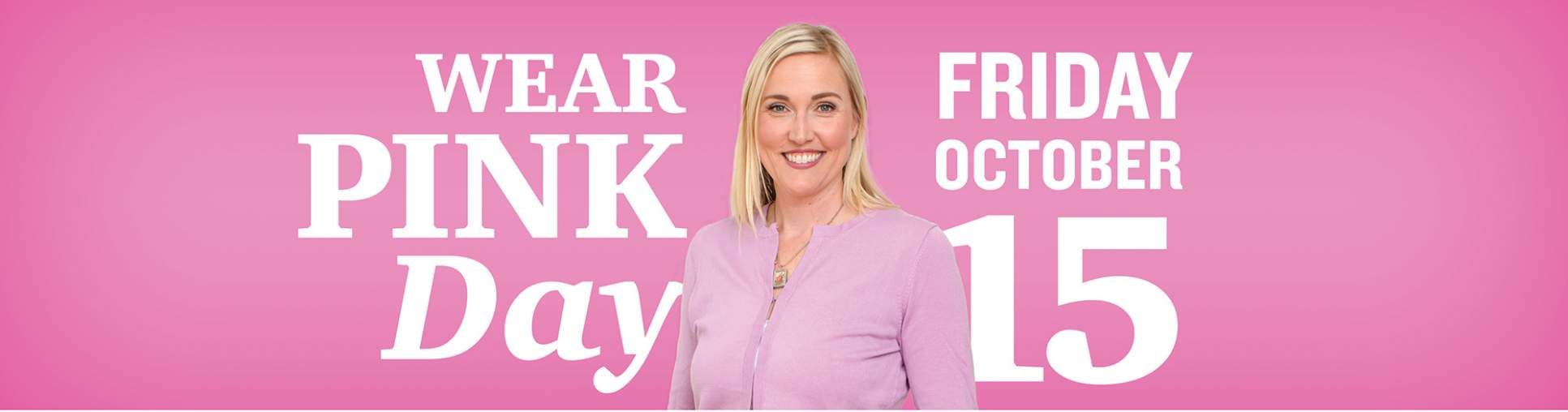 Wear Pink Day - Friday, October 15th